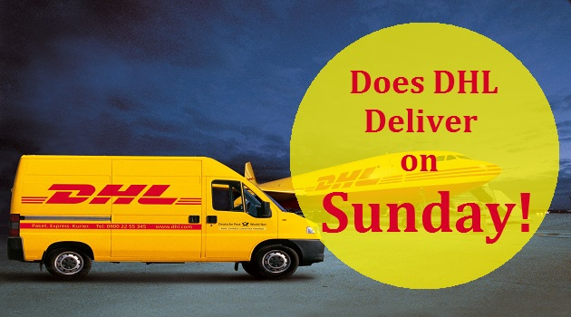 Dhl Locations Near Me >> Does Dhl Deliver On Sunday Saturday Hours Ups Tracking United