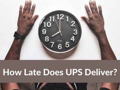 How Late Does UPS Deliver